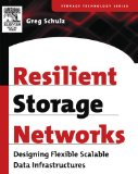 Book Cover Resilient Storage Networks: Designing Flexible Scalable Data Infrastructures (Digital Press Storage Technology)