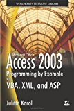 Book Cover Access 2003 Programming By Example With VBA, XML, And ASP