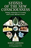 Book Cover Stones of the New Consciousness: Healing, Awakening and Co-creating with Crystals, Minerals and Gems