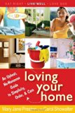Book Cover Loving Your Home: An Upbeat, No-Nonsense Guide to Simplicity, Order, and Care