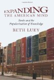 Book Cover Expanding the American Mind: Books and the Popularization of Knowledge