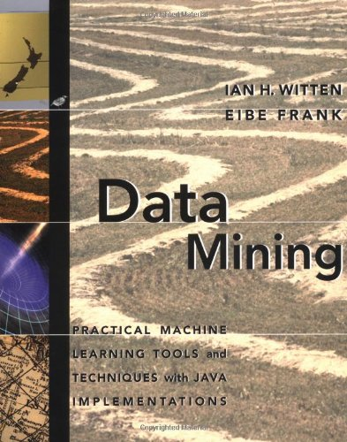 Book Cover Data Mining: Practical Machine Learning Tools and Techniques with Java Implementations (The Morgan Kaufmann Series in Data Management Systems)