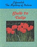 Book Cover Bulb to Tulip (Lifewatch Series)