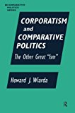 Book Cover Corporatism and Comparative Politics: The Other Great