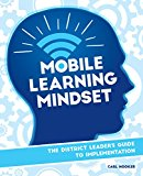 Book Cover Mobile Learning Mindset: The District Leaders Guide to Implementation