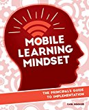 Book Cover Mobile Learning Mindset: The Prinicipal's Guide to Implementation