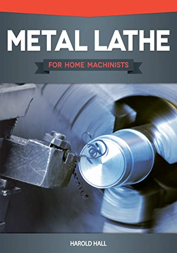 Metal Lathe For Home Machinists  Fox Chapel Publishing