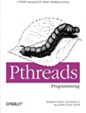 Book Cover PThreads Programming: A POSIX Standard for Better Multiprocessing (A Nutshell handbook)