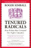 Book Cover Tenured Radicals: How Politics Has Corrupted Our Higher Education