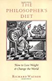 Book Cover The Philosopher's Diet: How to Lose Weight & Change the World (Nonpareil Book, 81)