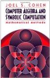 Book Cover Computer Algebra and Symbolic Computation: Mathematical Methods