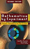 Book Cover Mathematics by Experiment, 2nd Edition: Plausible Reasoning in the 21st Century