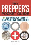 Book Cover The Prepper's Pocket Guide: 101 Easy Things You Can Do to Ready Your Home for a Disaster