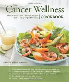 Book Cover The Cancer Wellness Cookbook: Smart Nutrition and Delicious Recipes for People Living with Cancer