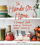Book Cover The Hands-On Home: A Seasonal Guide to Cooking, Preserving & Natural Homekeeping