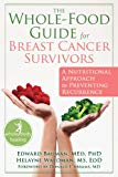 Book Cover The Whole-Food Guide for Breast Cancer Survivors: A Nutritional Approach to Preventing Recurrence (The New Harbinger Whole-Body Healing Series)