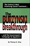 Book Cover The Burzynski Breakthrough: The Century's Most Promising Cancer Treatment...and the Government's Campaign to Squelch It