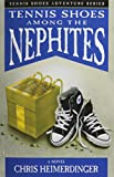 Book Cover Tennis Shoe Adventure series: Tennis Shoes Among the Nephites