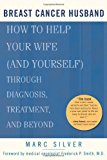 Book Cover Breast Cancer Husband: How to Help Your Wife (and Yourself) during Diagnosis, Treatment and Beyond