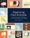 Book Cover Organizing Plain and Simple: A Ready Reference Guide With Hundreds Of Solutions to Your Everyday Clutter Challenges