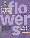 Book Cover The Gardener's A-Z Guide to Growing Flowers from Seed to Bloom: 576 annuals, perennials, and bulbs in full color (Potting-Bench Reference Books)