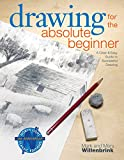 Book Cover Drawing for the Absolute Beginner: A Clear & Easy Guide to Successful Drawing (Art for the Absolute Beginner)