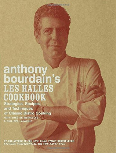 Book Cover Anthony Bourdain's Les Halles Cookbook: Strategies, Recipes, and Techniques of Classic Bistro Cooking