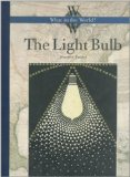 Book Cover The Light Bulb (What in the World)
