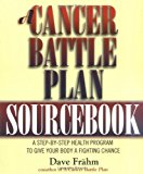 Book Cover A Cancer Battle Plan Sourcebook:  A Step-by-Step Health Program to Give Your Body a Fighting Chance