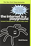 Book Cover The Internet is a Playground: Irreverent Correspondences of an Evil Online Genius