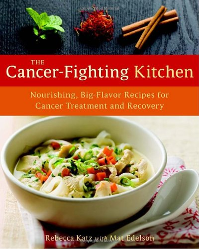 Book Cover The Cancer-Fighting Kitchen: Nourishing, Big-Flavor Recipes for Cancer Treatment and Recovery