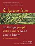 Book Cover Help Me Live, Revised: 20 Things People with Cancer Want You to Know