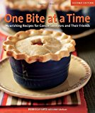 Book Cover One Bite at a Time, Revised: Nourishing Recipes for Cancer Survivors and Their Friends
