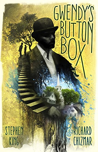 Gwendy's Button Box by Stephen King, Richard Chizmar
