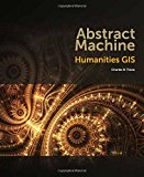 Book Cover Abstract Machine: Humanities GIS