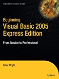 Book Cover Beginning Visual Basic 2005 Express Edition: From Novice to Professional (Beginning: From Novice to Professional)