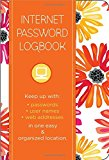 Book Cover Internet Password Logbook - Botanical Edition: Keep track of: usernames, passwords, web addresses in one easy & organized location