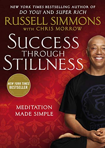 Success Through Stillness: Meditation Made Simple by Russell Simmons, Chris Morrow
