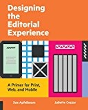 Book Cover Designing the Editorial Experience: A Primer for Print, Web, and Mobile