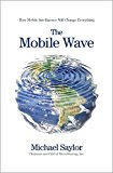 Book Cover The Mobile Wave: How Mobile Intelligence Will Change Everything