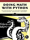 Book Cover Doing Math with Python: Use Programming to Explore Algebra, Statistics, Calculus, and More!