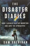 Book Cover The Disaster Diaries: How I Learned to Stop Worrying and Love the Apocalypse