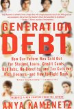 Book Cover Generation Debt: How Our Future Was Sold Out for Student Loans, Bad Jobs, No Benefits, and Tax Cuts for Rich Geezers--And How to Fight Back