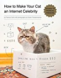 Book Cover How to Make Your Cat an Internet Celebrity: A Guide to Financial Freedom