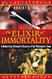Book Cover The Elixir of Immortality: A Modern-Day Alchemist's Discovery of the Philosopher's Stone (Harvard English Studies)
