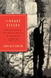 Book Cover The Grace Effect: How the Power of One Life Can Reverse the Corruption of Unbelief
