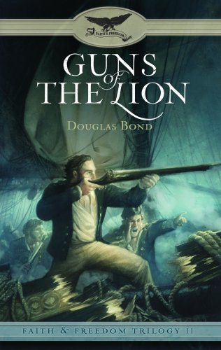 Guns of the Lion (Faith and Freedom Trilogy) (Faith & Freedom Trilogy)