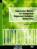 Book Cover Regression Models for Categorical Dependent Variables Using Stata, Second Edition