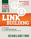 Book Cover Ultimate Guide to Link Building: How to Build Backlinks, Authority and Credibility for Your Website, and Increase Click Traffic and Search Ranking (Ultimate Series)