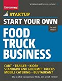 Book Cover Start Your Own Food Truck Business: Cart • Trailer • Kiosk • Standard and Gourmet Trucks • Mobile Catering • Bustaurant (StartUp Series)